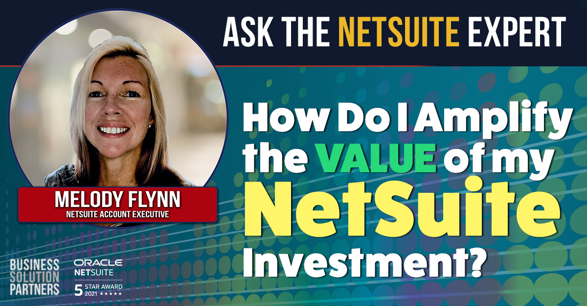 How do I amplify the value of my NetSuite Investment?