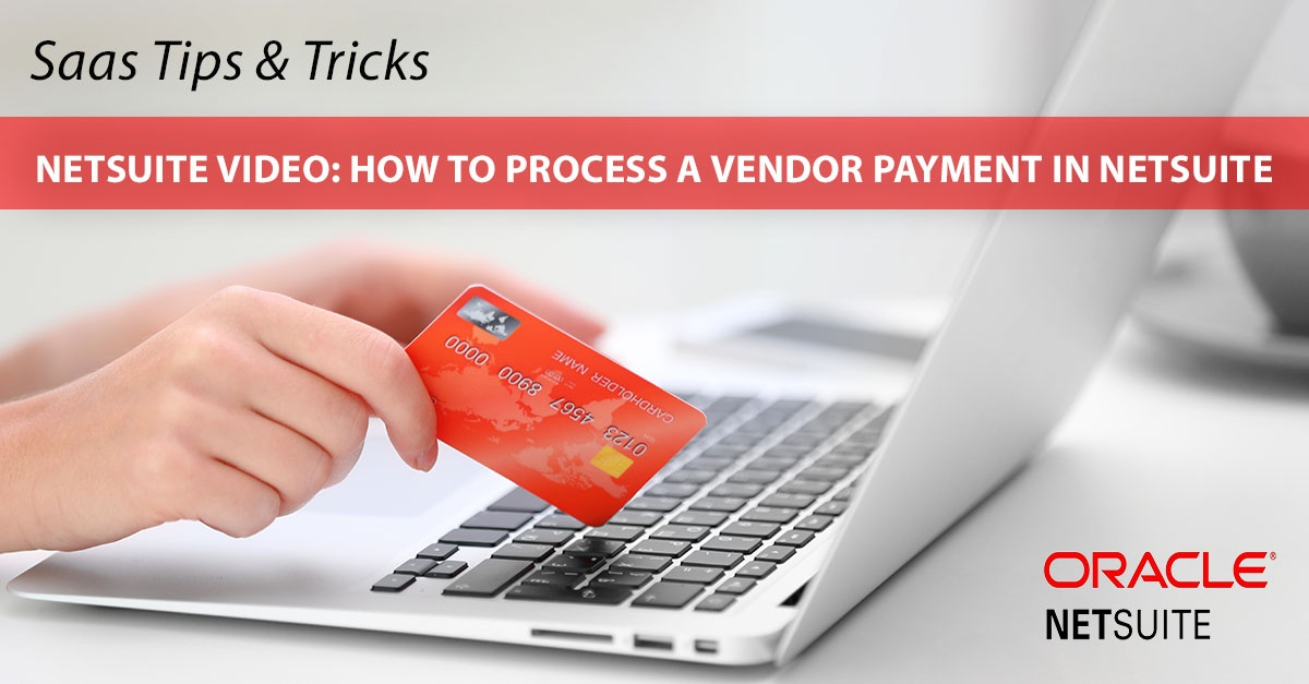 Blog_Tips_NetSuite_HOWTOPROCESSAVENDORPAYMENT