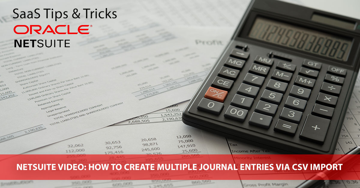 Blog_Tips_NetSuite_HowTOCreateJournalEntries